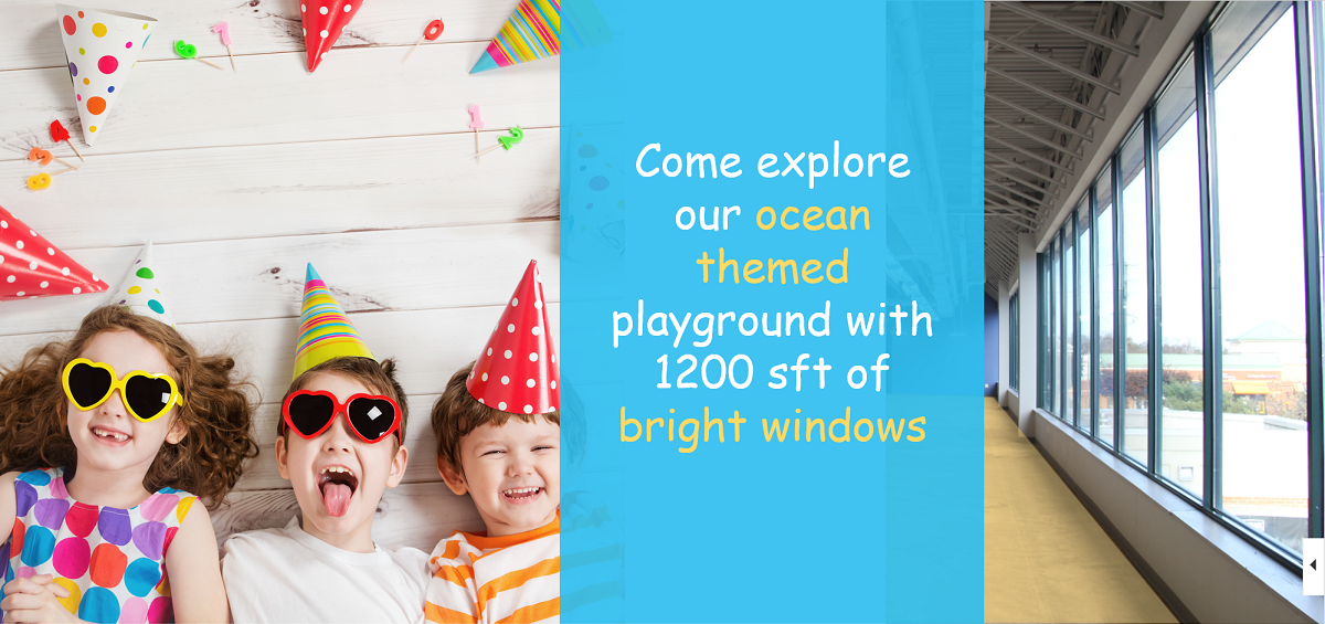 Come explore our ocean themed playground with 1200 sft of bright windows