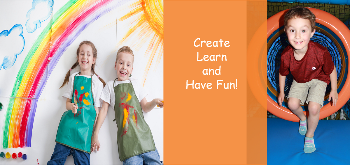 Create, Learn and Have Fun!